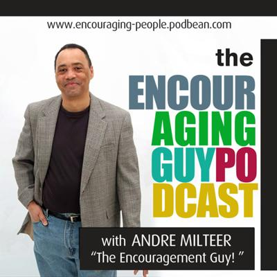 Andre the EncouragementGuy! Podcast